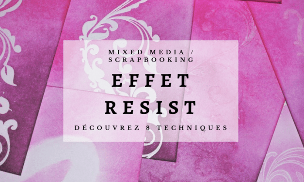 Mixed Media et Scrapbooking : l'effet Resist