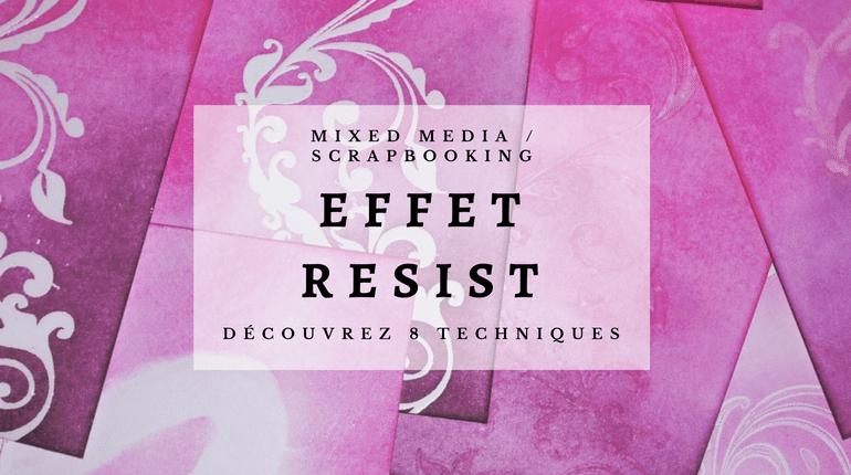 Mixed Media et Scrapbooking : l'effet Resist