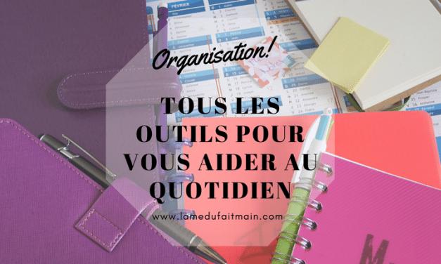 Organisation : Tous les outils pour vous aider au quotidien!