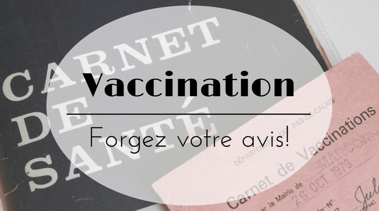 Vaccination : forgez votre avis!