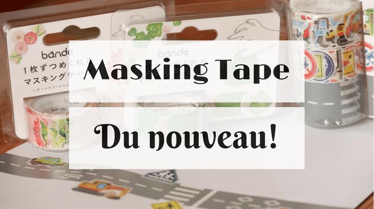 Du nouveau dans le Masking Tape !