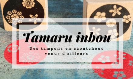 Tamaru Inbou : des tampons en caoutchouc venus d'ailleurs!
