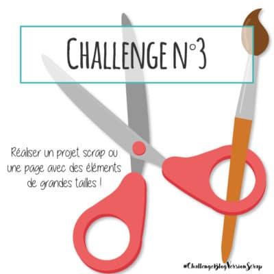 consigne du défi 3 du challenge blog de version scrap