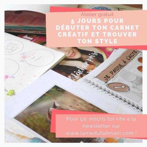 Inscris toi à la newsletter et reçois un atelier de 5 jours pour débuter ton carnet créatif et trouver ton style !